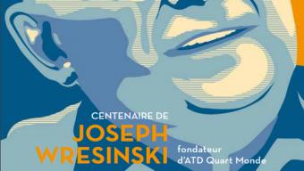 Célébration des 100 ans de la naissance du père Joseph Wresinski, fondateur d'ATD Quart Monde