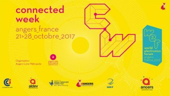 Le World Electronics Forum 2017 prend ses quartiers à Angers du 21 au 28 octobre